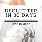 Declutter in 30 Days – Less Is More