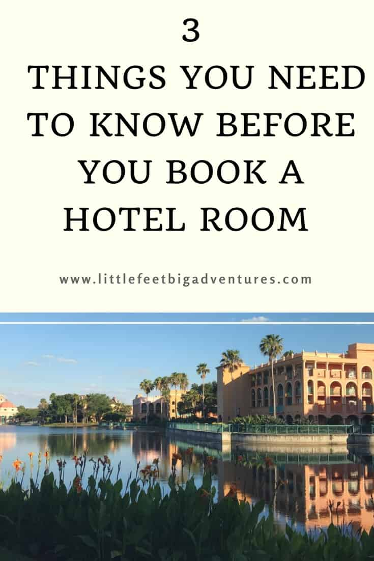 3 things you need to know before you book a hotel room--hotel booking tips that will save you money and help you avoid common mistakes