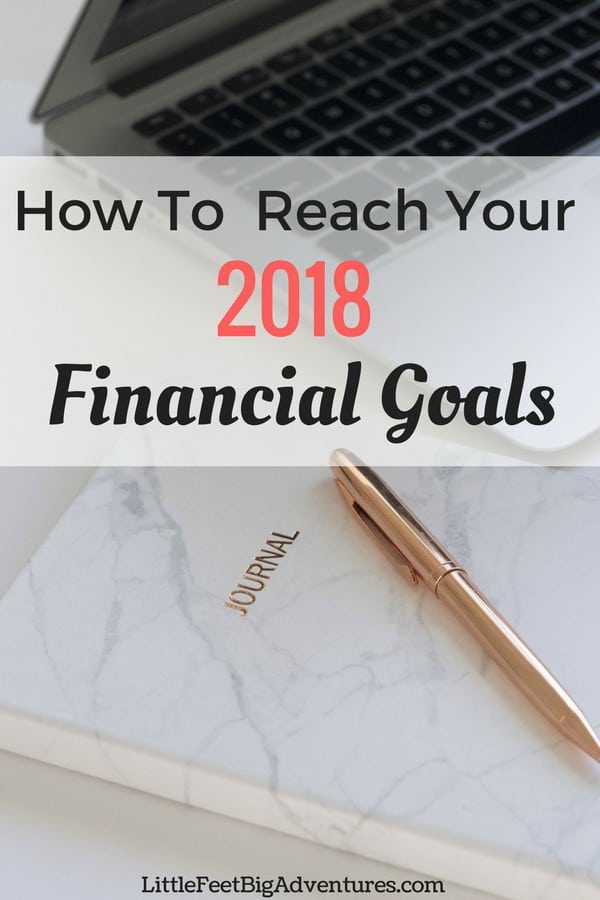 Do you have financial goals for 2018? Use these tips to help you get started as you strive to reach your financial goals in 2018!